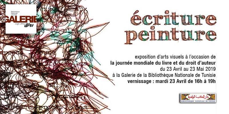 Ecriture peinture / Exposition d'Art Visuel du 23 avril au 23 mai