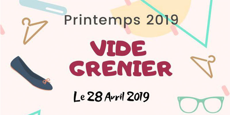 Printemps 2019 : Vide Grenier le 28 avril